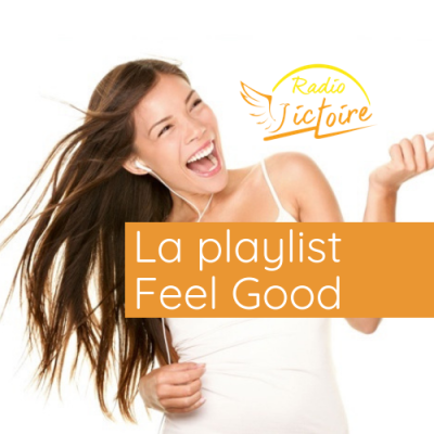 Radio Victoire - La Playlist Feel Good